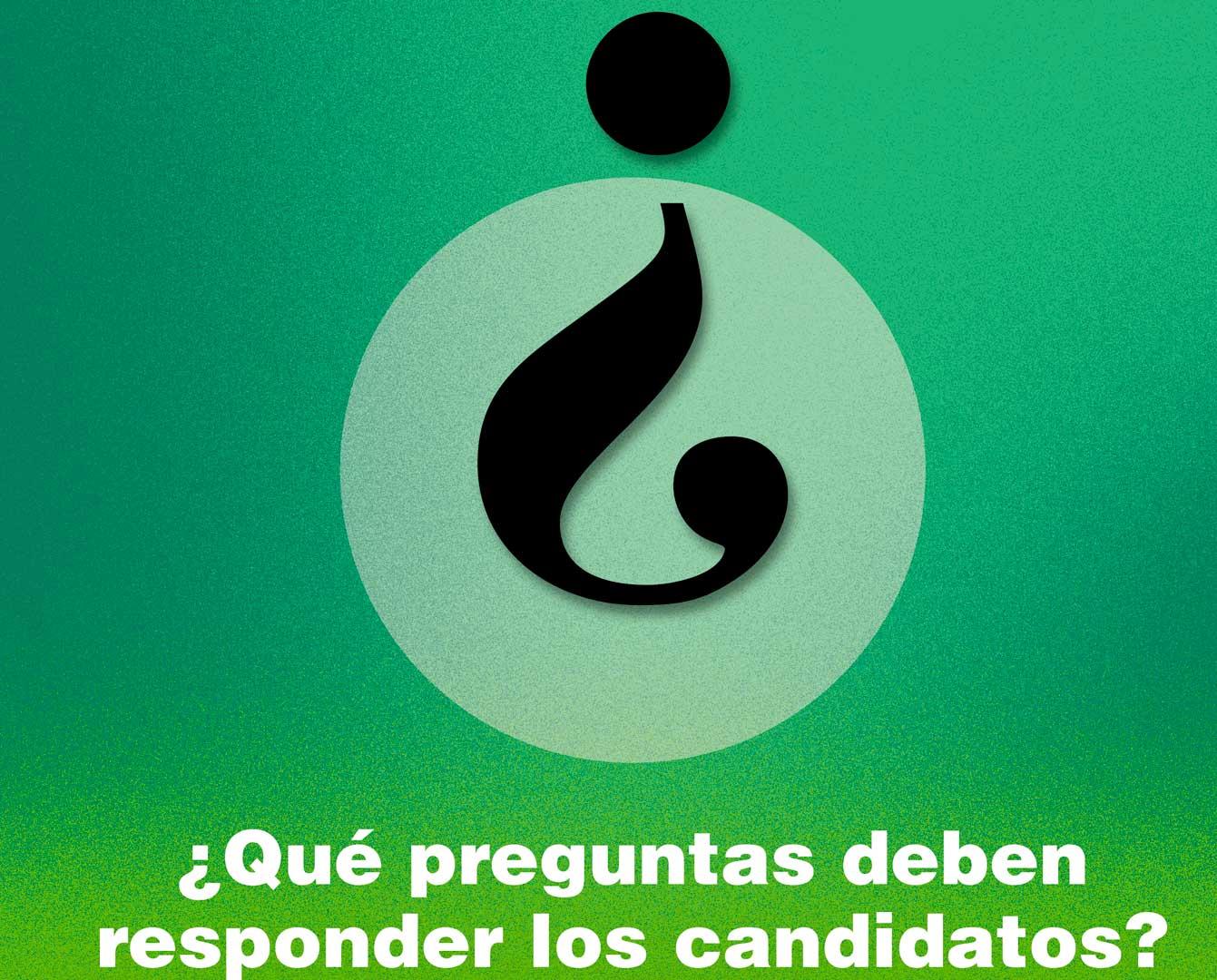 ¿QUE PREGUNTAS DEBEN RESPONDER LOS CANDIDATOS?