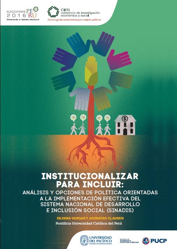 Documento de Política: Institucionalizar para incluir: Análisis y opciones de política orientadas a la implementación efectiva del sistema nacional de desarrollo e inclusión social (Sinadis)
